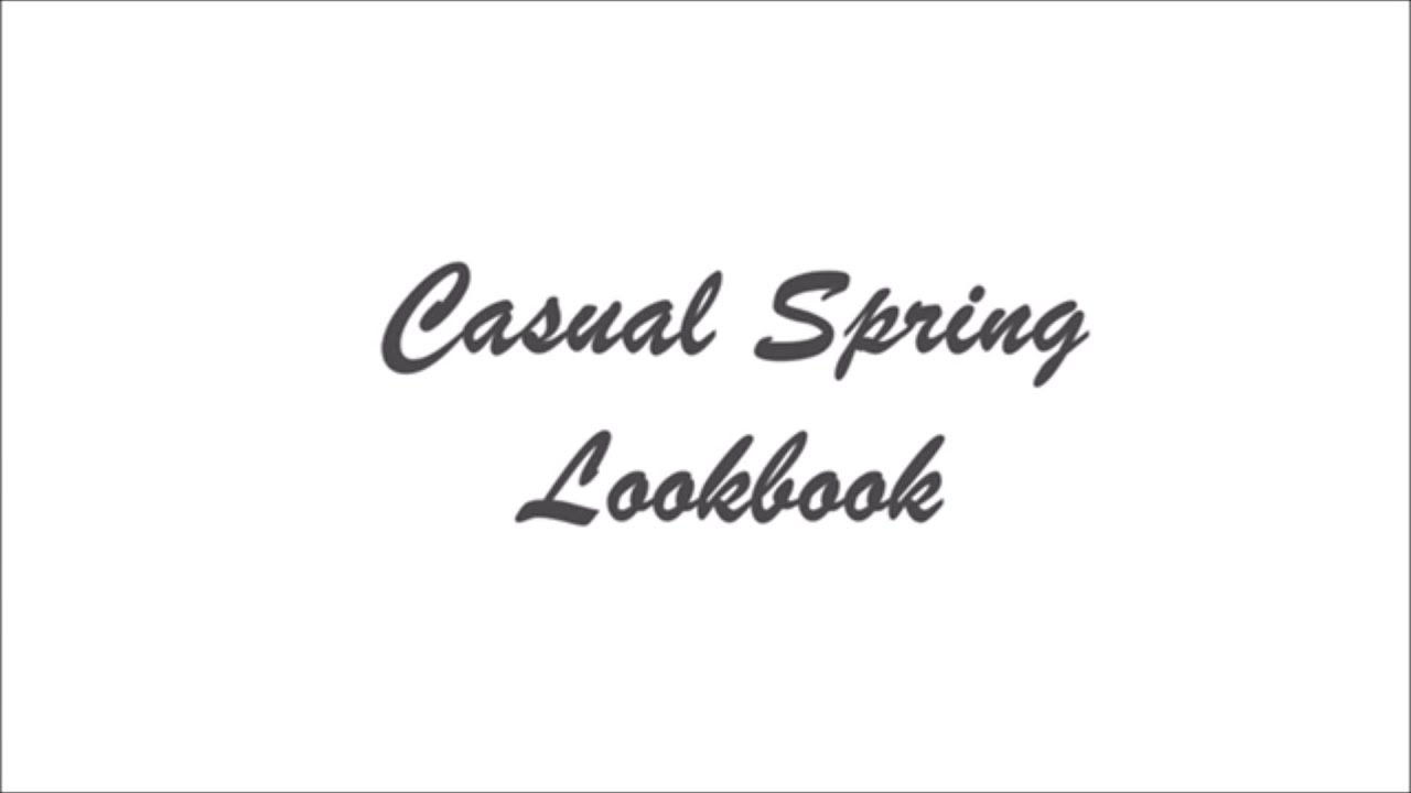 [VIDEO] - CASUAL SPRING LOOKBOOK 1