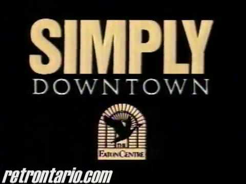 The Eaton Centre - Simply Downtown (1990)