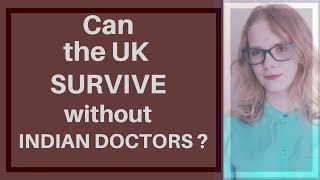 Can the UK Survive Without Indian Doctors? Karolina Goswami
