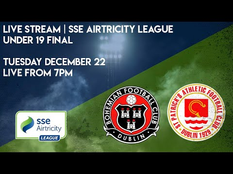 LIVE U19 SSE AIRTRICITY LEAGUE FINAL | Bohemians v St. Patrick's Athletic