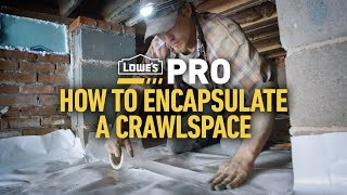 How To Partially Encapsulate a Crawlspace | Lowe's Pro How-To