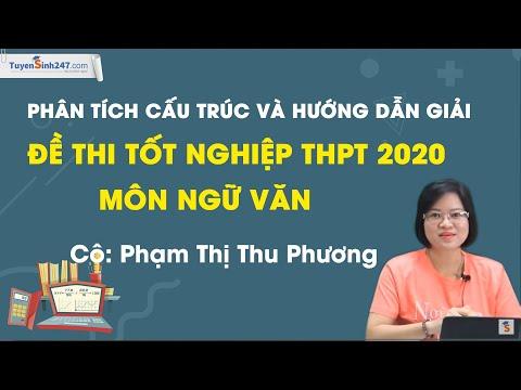Chữa đề thi tốt nghiệp THPT QG - Môn văn 2020 - Cô Phạm Thu Phương
