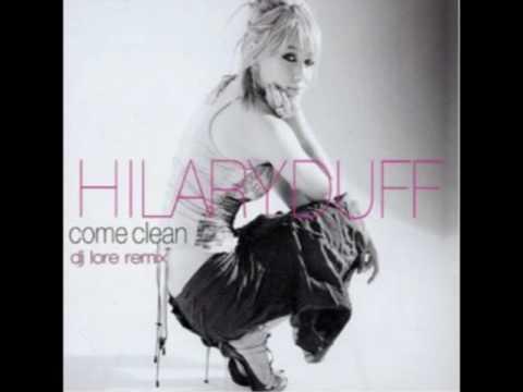 Hilary Duff - Come clean (DJ LorE Remix)
