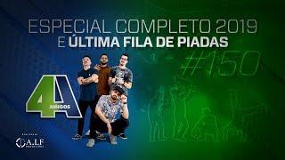 4 AMIGOS - ESPECIAL DE COMÉDIA 2019 - ÚLTIMA FILA DE PIADAS #150