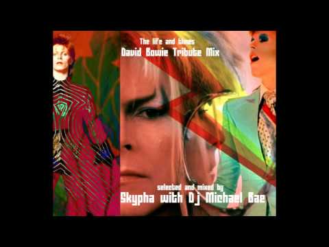 David Bowie Tribute MIx- the life and times- Skypha and Dj Michael Bae