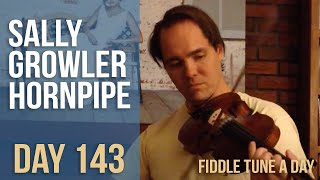 Sally Growler Hornpipe - Fiddle Tune a Day - Day 143
