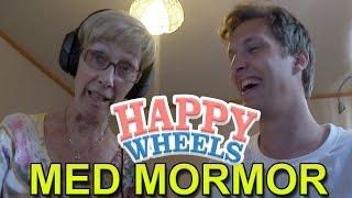 HAPPY WHEELS MED MORMOR!