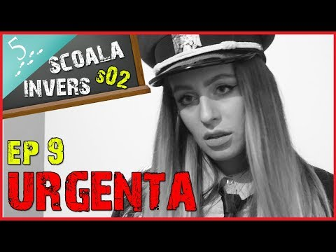 SCOALA INVERS (S02/EP9 - URGENTA)