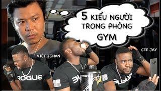 5 Kiểu Người Trong Phòng Gym   CEE JAY OFFICIAL