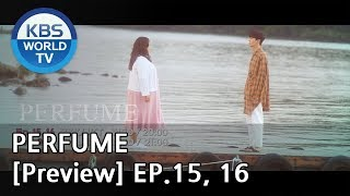 PERFUME I 퍼퓸 EP.15, 16 [Preview]