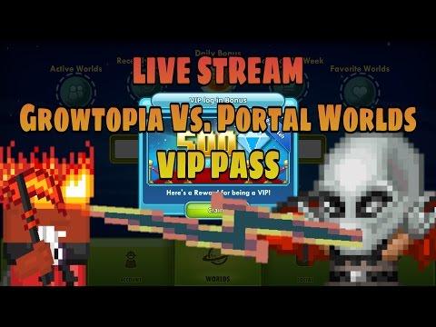LIVE STREAM Growtopia Vs. Portal Worlds | VIP Pass