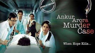 Ankur Arora Murder Case Full Movie | Movie Based on True Story | Kay Kay Menon | Hindi HD Movie