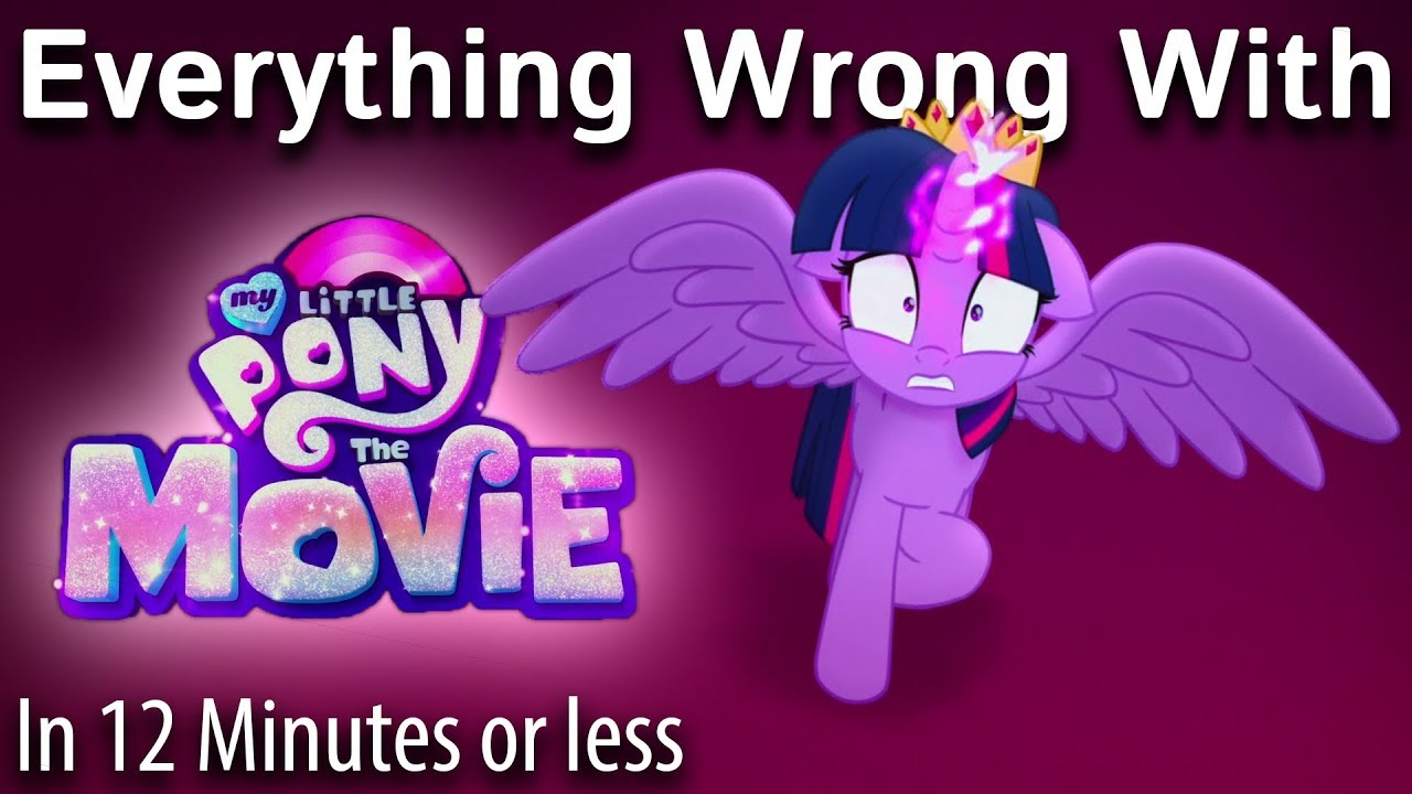 [Typo version] Everything Wrong With MLP: The Movie in 12 Minutes or Less - My Little Pony: The Movie is finally here. No matter how much the bronies might love it, it's far from being without sin.