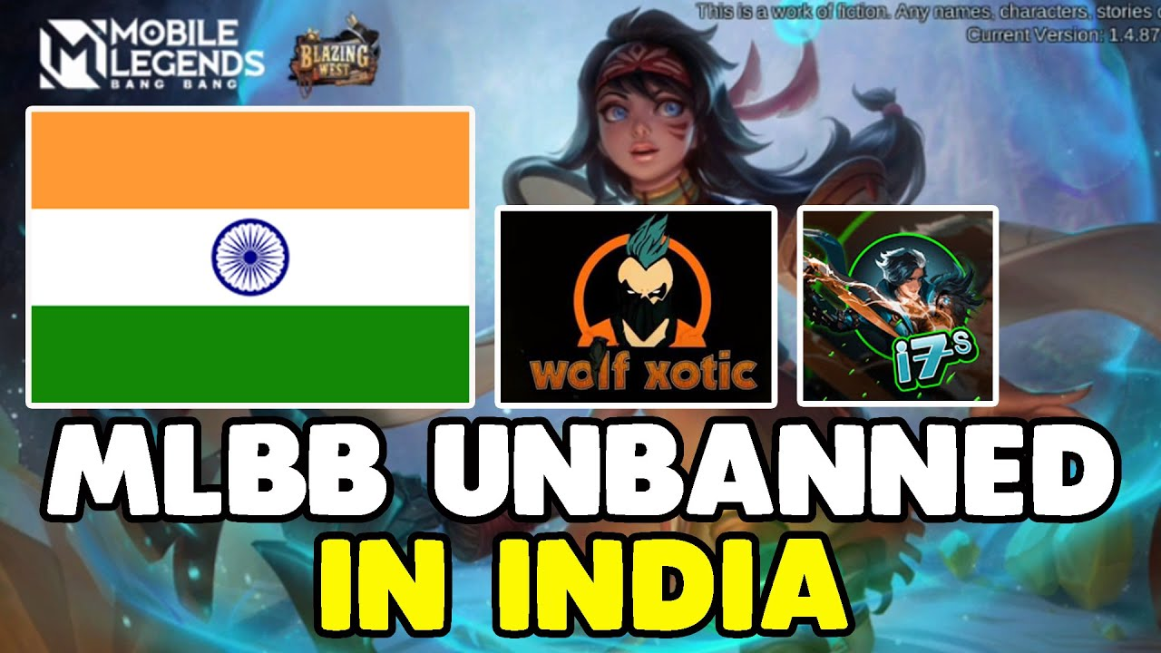 MOBILE LEGENDS UNBANNED IN INDIA (FULL DETAILS) WELCOME BACK WOLF XOTIC, I7, IGN TO MOBILE LEGENDS