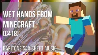 EASY Baritone Sax Sheet Music: How to play Wet Hands from Minecraft by C418