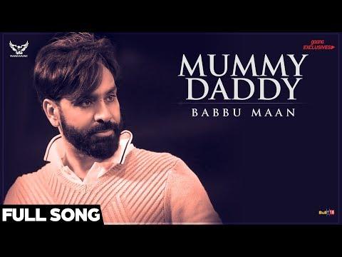 Babbu Maan - Mummy Daddy (Full Song) | Ik C Pagal | Latest Punjabi Songs 2018