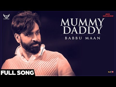 Babbu Maan - Mummy Daddy (Full Song) | Ik C Pagal | Latest Punjabi Songs 2018