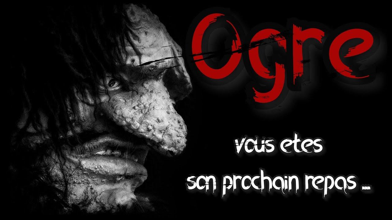 [creepypasta FR] Ogre (histoire d'horreur inédite fr)