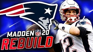 Rebuilding the New England Patriots | Will Tom Brady Retire a Patriot?! Madden 20 Franchise