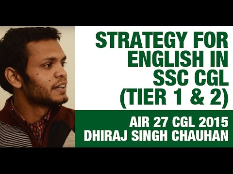 AIR 27 CGL 2015, Dhiraj Singh Chauhan: Strategy for English in SSC CGL (Tier 1 & 2)