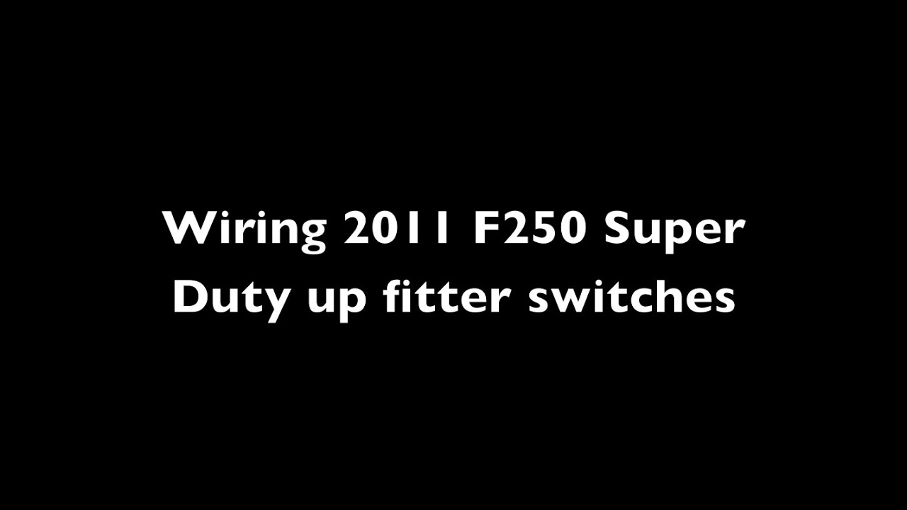 2011 Ford Super Duty Upfitter Switch Wiring Youtube