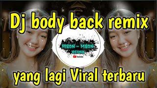 Dj body back remix || dj tiktok terbaru 2021 body back remix