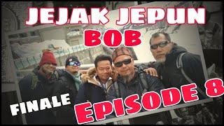 Jejak Jepun Bob Episode 8 Akhir