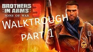 Brothers in arms 3:Android walktrough part 1,gameplay