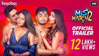 Mismatch (মিসম্যাচ) | Season 2 | Official Trailer | Riya | Rachel | Rajdeep | Mainak | hoichoi