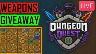 🔴🎩WEAPONS GIVEAWAY!!! 🎩(Dungeon Quest RobloX)🔴