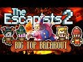 The Escapists 2: 4-Player - Big Top Breakout - #1 - Jazzy Breathes Fire; Paints Faces