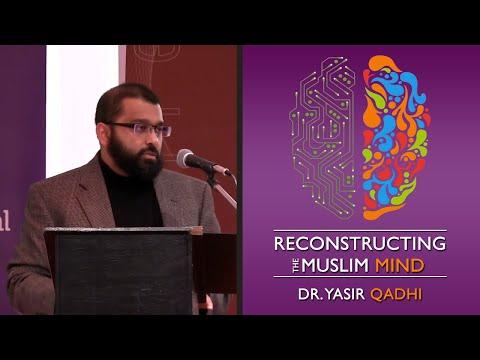 Reconstructing The Muslim Mind ~ Dr. Yasir Qadhi | 31st January 2015