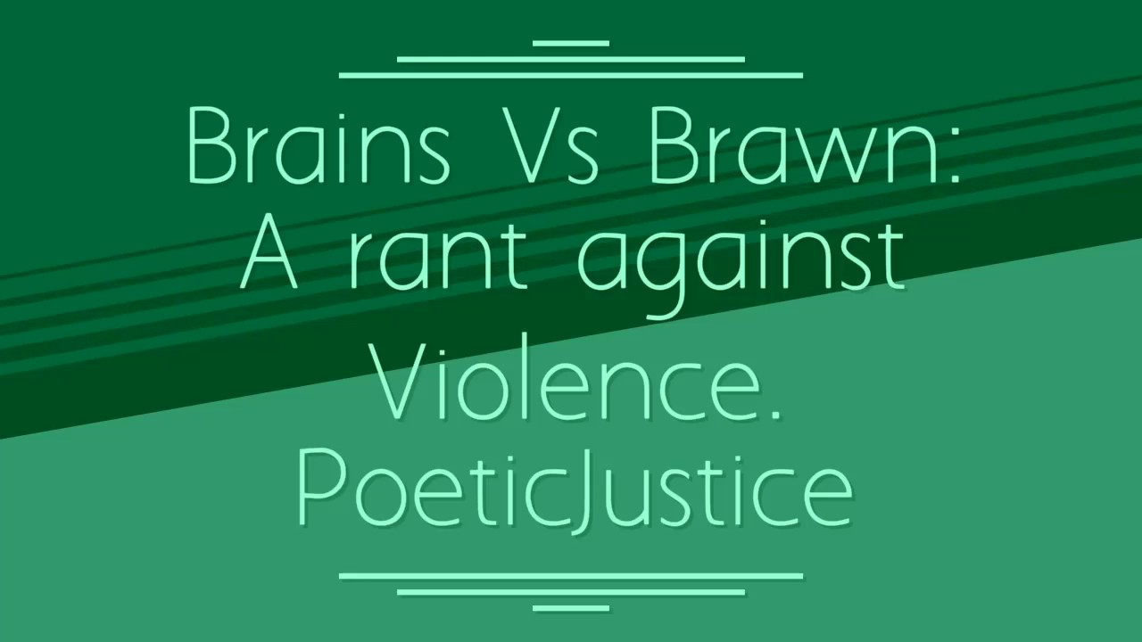 brain vs brawn Let us turn out attention to an age old debate one that has been running for many years, and will no doubt still be running for many years to come.