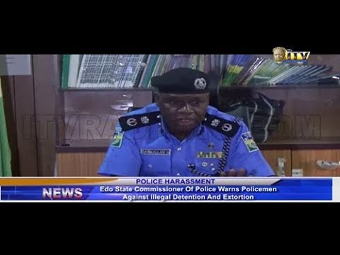 Edo Police commissioner warns officers against illegal detention and extortion