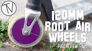 Root Industries 120mm Air Wheels - Full Review │ The Vault Pro Scooters