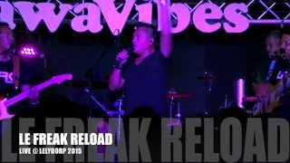 "Le Freak Reload ""Poes poes""live"