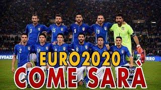 COME SARÀ L'ITALIA A EURO 2020?