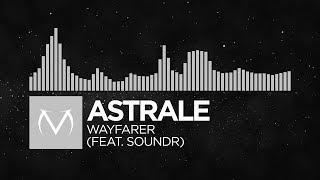 [Electronic] - Astrale - Wayfarer (feat. Soundr)