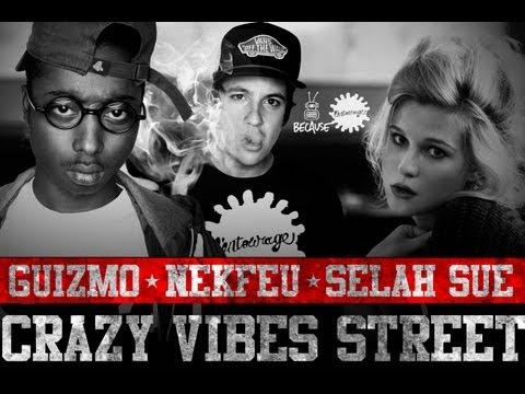 Selah Sue - Guizmo - Nekfeu / Crazy Vibes Street - l'entourage