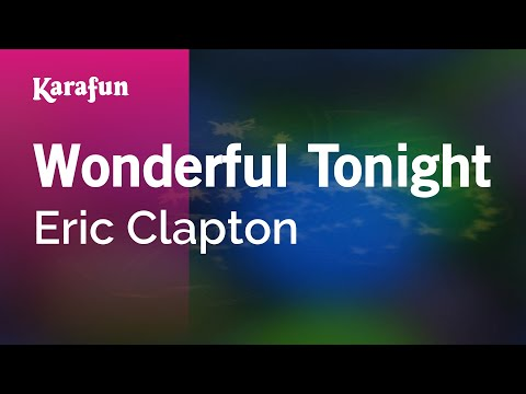 Karaoke Wonderful Tonight  Eric Clapton *