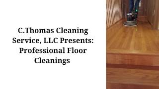 C.Thomas Cleaning Service, LLC Presents: Professional Floor Cleanings