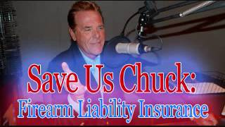 Save Us Chuck - Firearm Liability Insurance