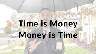 Time is Money. Money is Time