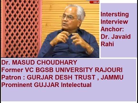 Dr. MASUD CHOUDHARY  Ex. VC BGSB University Rajouri  Patron Gujjar Desh Trust Jammu