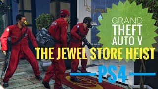 Grand Theft Auto V (PS4) The Jewel Store Heist