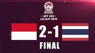 Indonesia Vs Thailand   Aff U 22 Lg Cup2019   Final Dan Selebrasi
