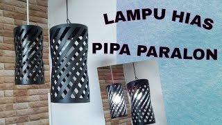LAMPU HIAS PIPA PRALON PVC