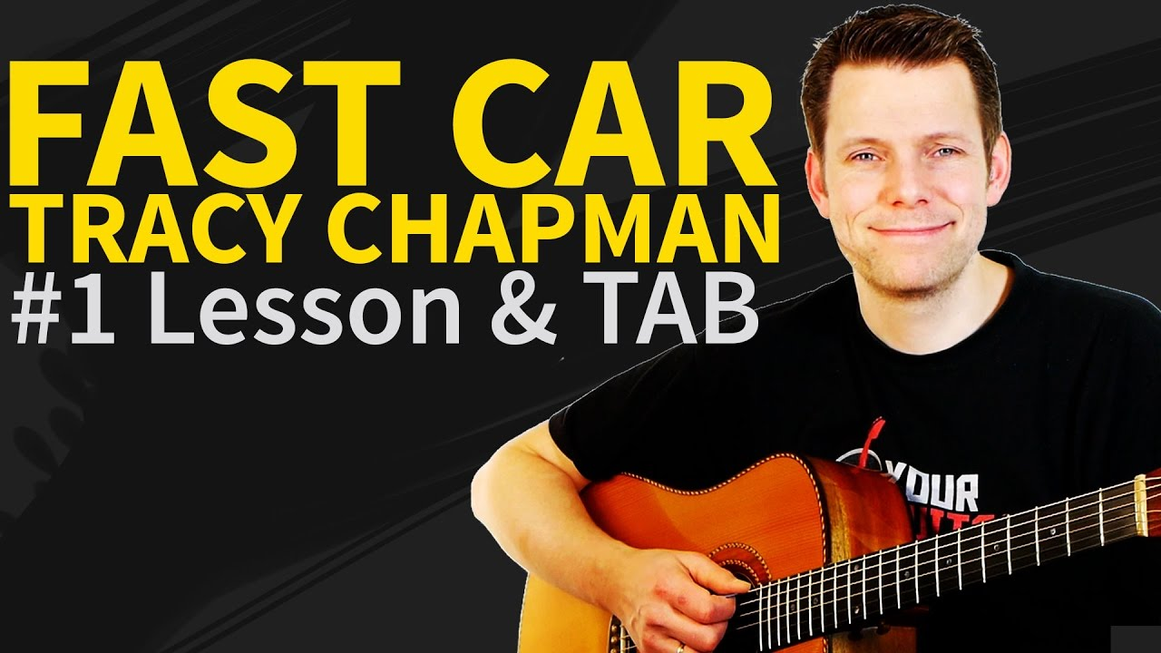 How To Play Fast Car Guitar Tutorial TAB Tracy Chapman YouTube - Fast car plucking