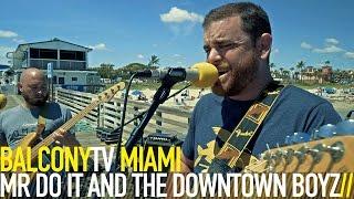 �������� ���� MR DO IT AND THE DOWNTOWN BOYZ - DESTINY GIRL (BalconyTV) ������