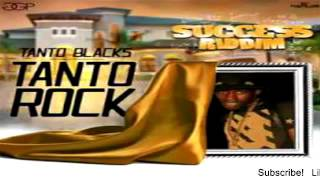 Tanto Blacks – Tanto Rock [Success Riddim] - July 2016